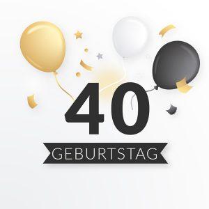 Geschenke zum 40. Geburtstag